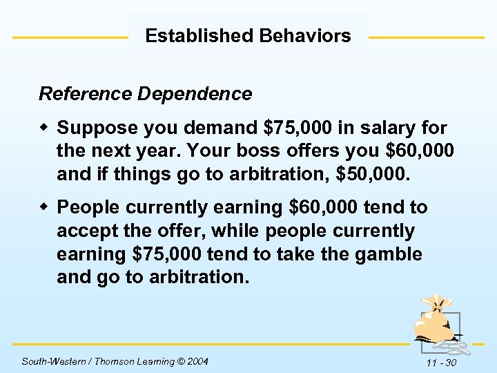 Established Behaviors Reference Dependence w Suppose you demand $75, 000 in salary for the
