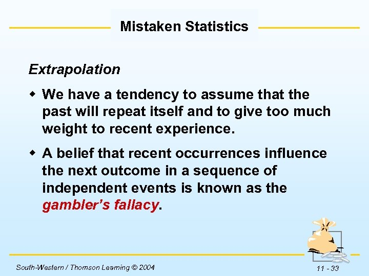Mistaken Statistics Extrapolation w We have a tendency to assume that the past will