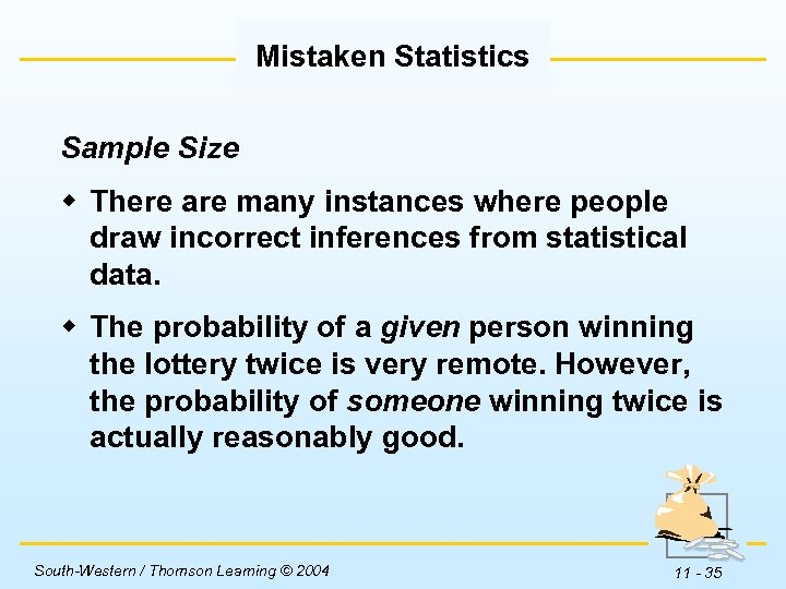 Mistaken Statistics Sample Size w There are many instances where people draw incorrect inferences