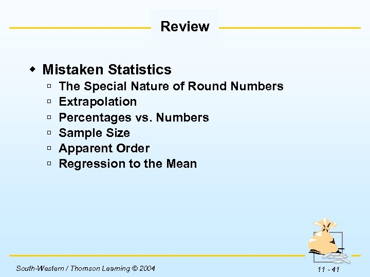 Review w Mistaken Statistics ú ú ú The Special Nature of Round Numbers Extrapolation