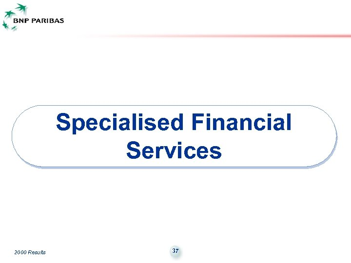 Specialised Financial Services 2000 Results 37
