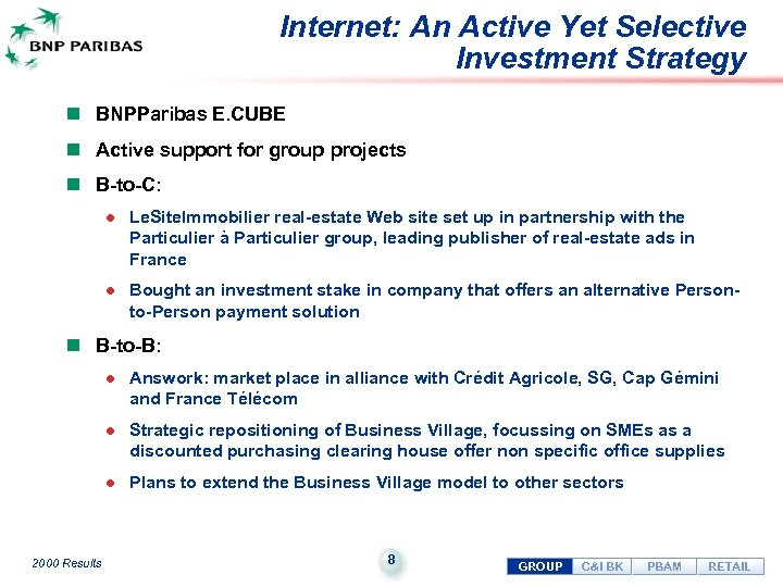 Internet: An Active Yet Selective Investment Strategy n BNPParibas E. CUBE n Active support