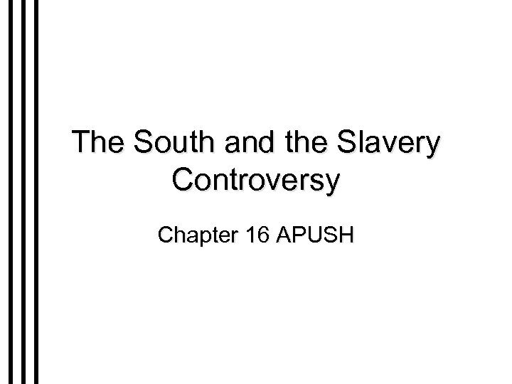 The South and the Slavery Controversy Chapter 16 APUSH