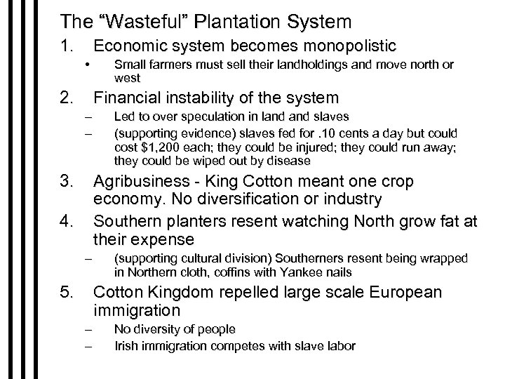 """The """"Wasteful"""" Plantation System 1. Economic system becomes monopolistic • 2. Small farmers must"""