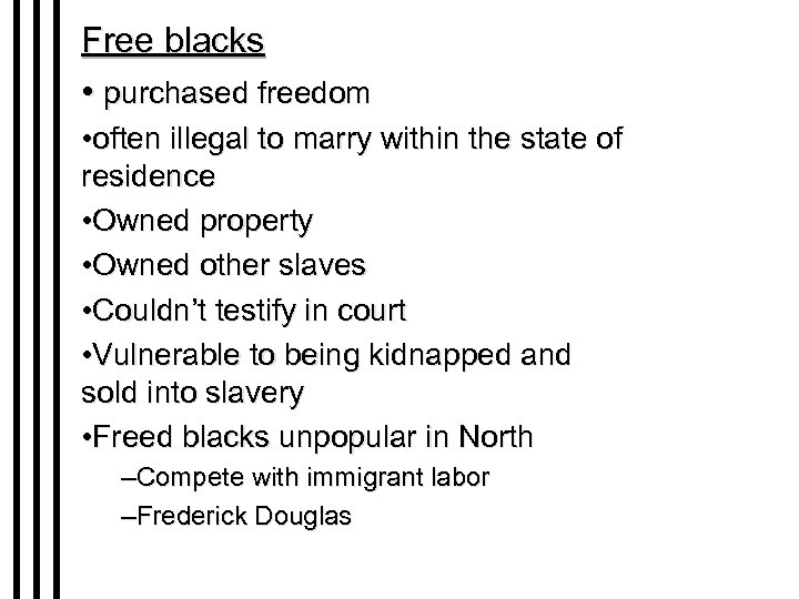 Free blacks • purchased freedom • often illegal to marry within the state of