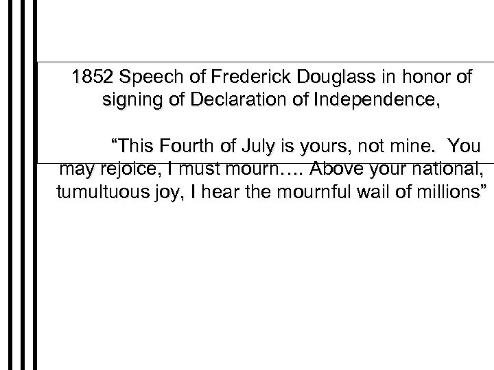 """1852 Speech of Frederick Douglass in honor of signing of Declaration of Independence, """"This"""