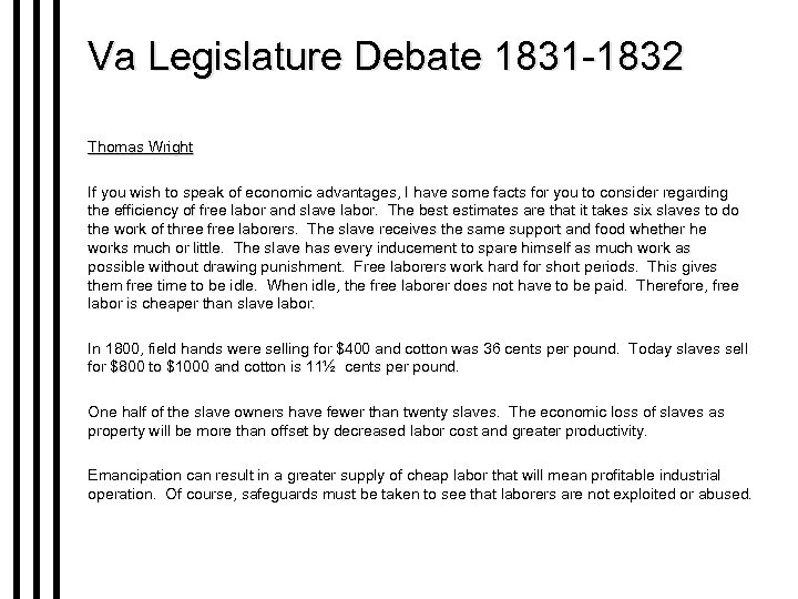 Va Legislature Debate 1831 -1832 Thomas Wright If you wish to speak of economic