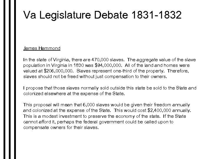 Va Legislature Debate 1831 -1832 James Hammond In the state of Virginia, there are