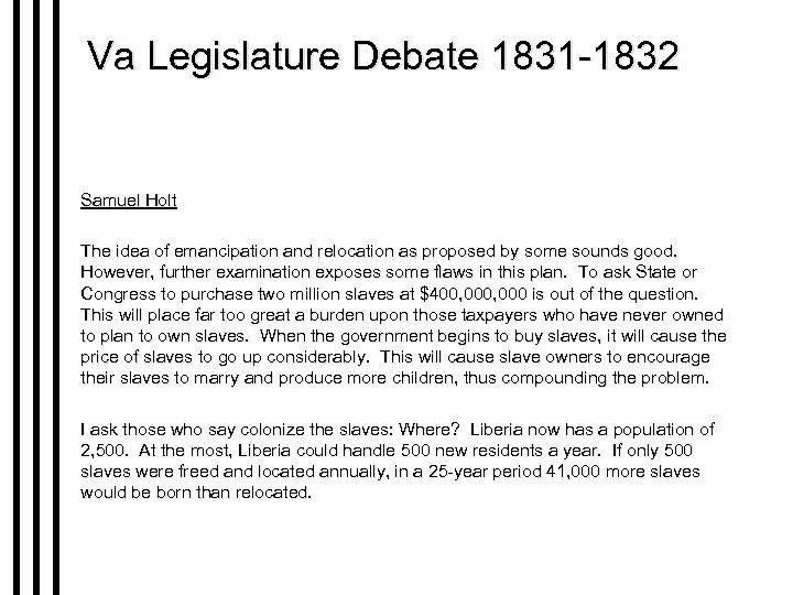 Va Legislature Debate 1831 -1832 Samuel Holt The idea of emancipation and relocation as