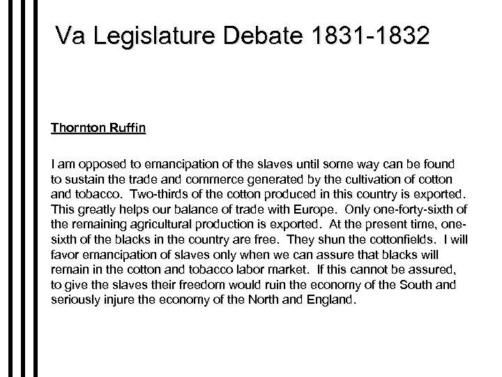 Va Legislature Debate 1831 -1832 Thornton Ruffin I am opposed to emancipation of the