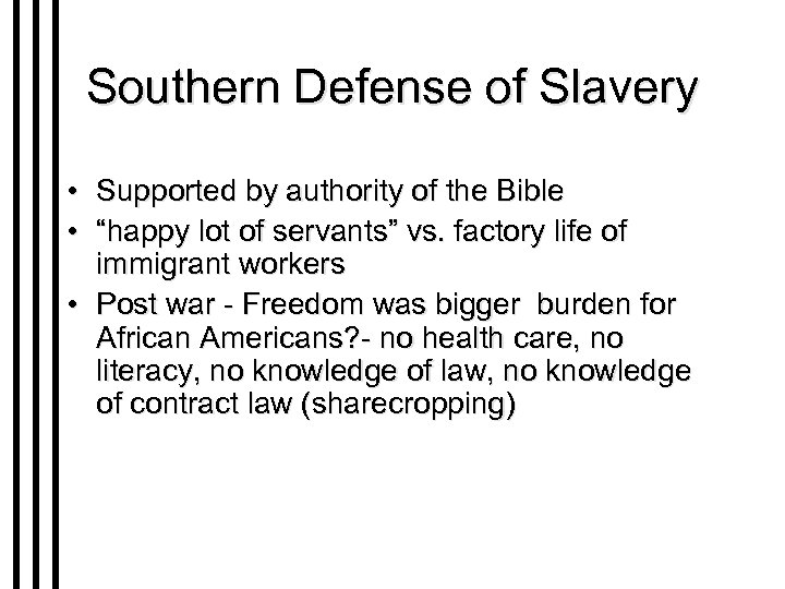 """Southern Defense of Slavery • Supported by authority of the Bible • """"happy lot"""