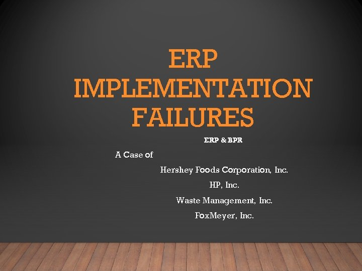 hersheys food corporation erp failure The hershey company successstory hershey's is the largest chocolate manufacturer in north america which was founded by milton s hershey in 1894 milton started off by opening a candy shop in pennsylvania which was a moderate success.