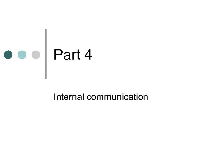 Part 4 Internal communication