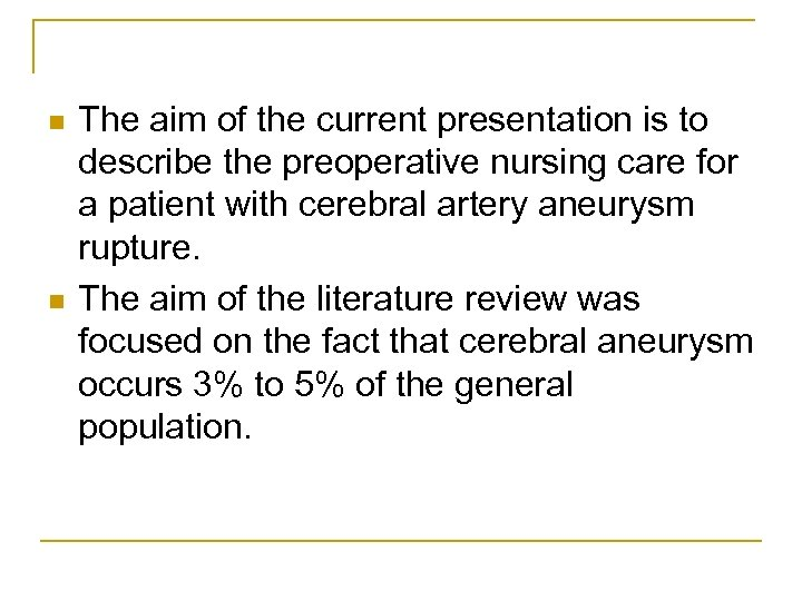 n n The aim of the current presentation is to describe the preoperative nursing
