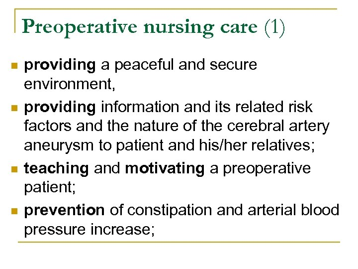 Preoperative nursing care (1) n n providing a peaceful and secure environment, providing information