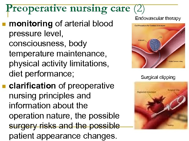 Preoperative nursing care (2) n n monitoring of arterial blood pressure level, consciousness, body