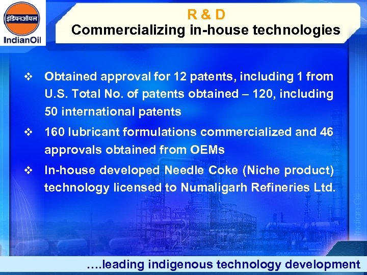 R & D Commercializing in-house technologies v Obtained approval for 12 patents, including 1