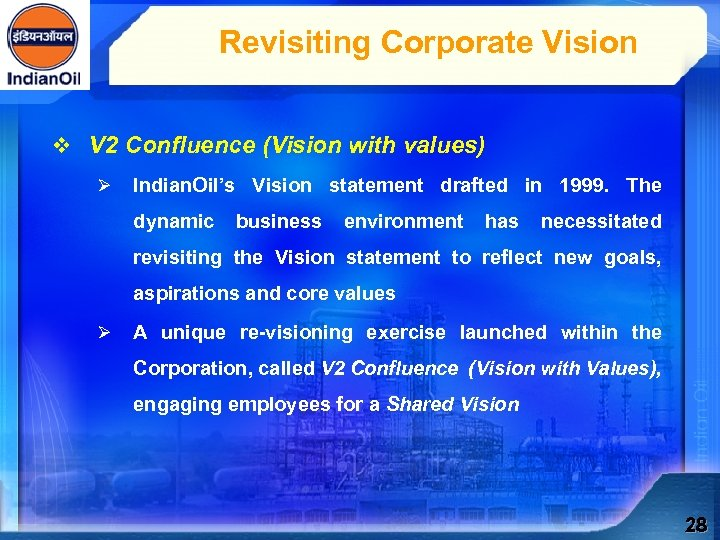 Revisiting Corporate Vision v V 2 Confluence (Vision with values) Ø Indian. Oil's Vision