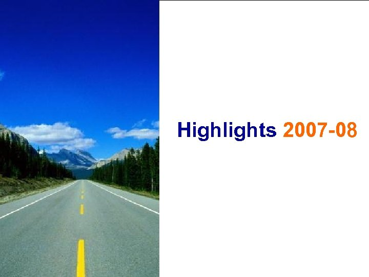 Highlights 2007 -08 Indian. Oil Group of Companies