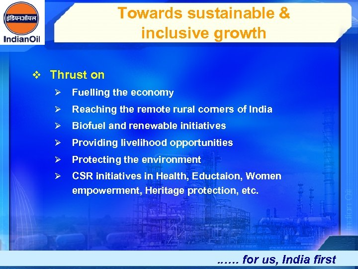 Towards sustainable & inclusive growth v Thrust on Ø Fuelling the economy Ø Reaching