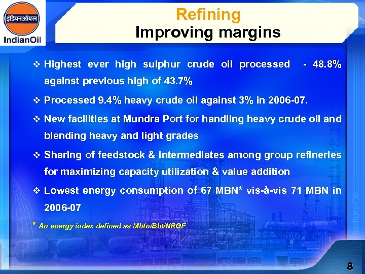 Refining Improving margins v Highest ever high sulphur crude oil processed - 48. 8%