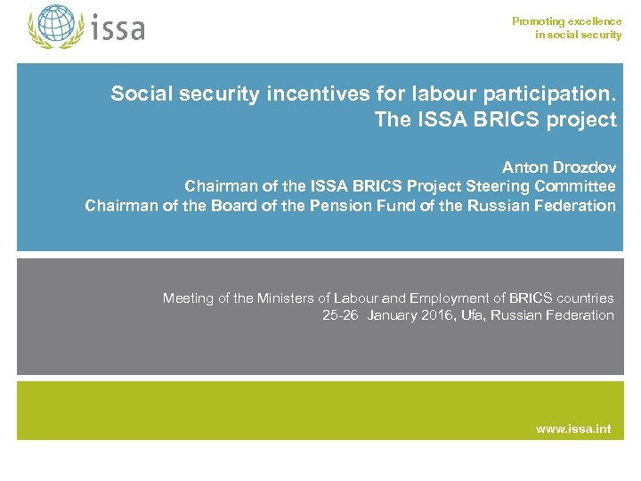 Promoting excellence in social security Social security incentives for labour participation. The ISSA BRICS