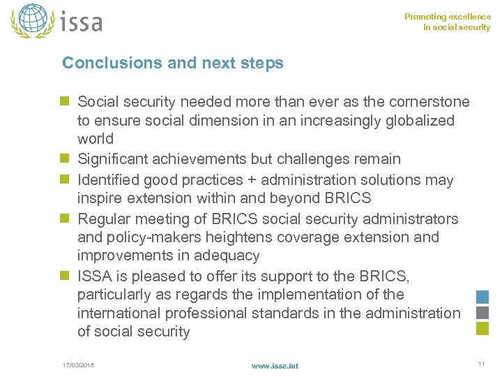 Promoting excellence in social security Conclusions and next steps n Social security needed more