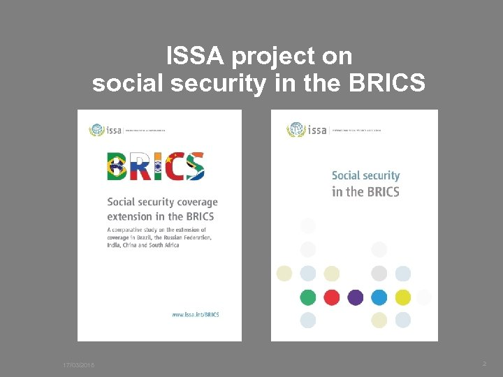 ISSA project on social security in the BRICS 17/03/2018 2