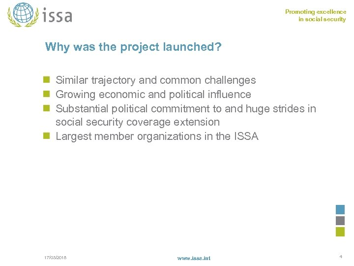 Promoting excellence in social security Why was the project launched? n Similar trajectory and
