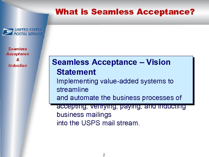 What is Seamless Acceptance? Seamless Acceptance & Induction Seamless Acceptance – Vision Statement Implementing