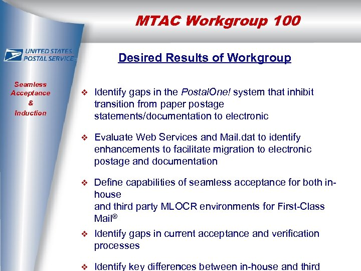 MTAC Workgroup 100 Desired Results of Workgroup Seamless Acceptance & Induction v Identify gaps