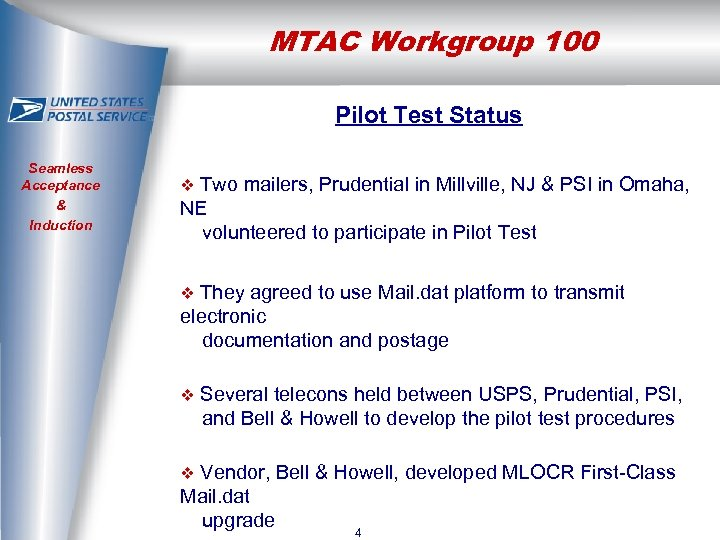 MTAC Workgroup 100 Pilot Test Status Seamless Acceptance & Induction Two mailers, Prudential in