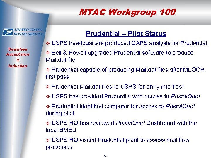MTAC Workgroup 100 Prudential – Pilot Status v Seamless Acceptance & Induction USPS headquarters