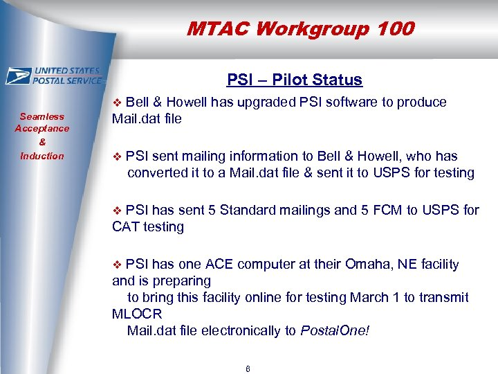 MTAC Workgroup 100 PSI – Pilot Status Bell & Howell has upgraded PSI software