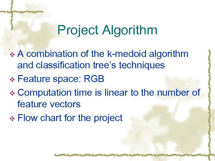 Project Algorithm v. A combination of the k-medoid algorithm and classification tree's techniques v