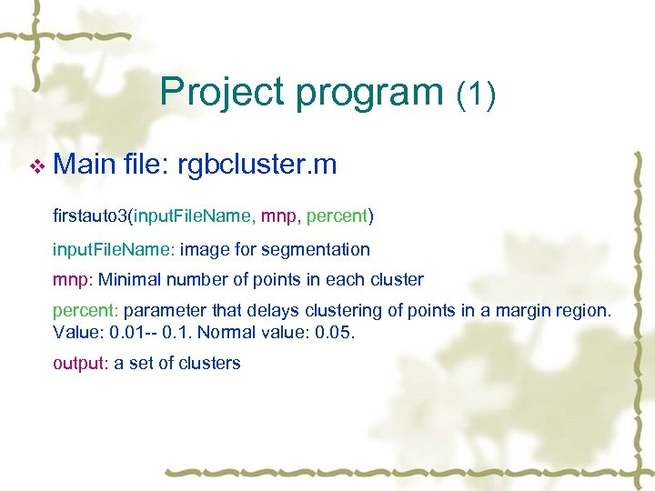 Project program (1) v Main file: rgbcluster. m firstauto 3(input. File. Name, mnp, percent)