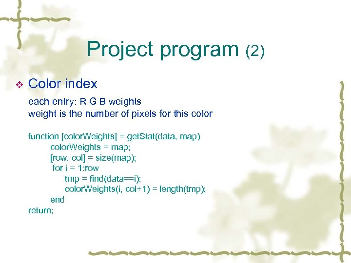Project program (2) v Color index each entry: R G B weights weight is