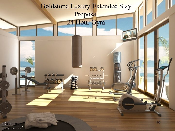 Goldstone Luxury Extended Stay Proposal 24 Hour Gym 16