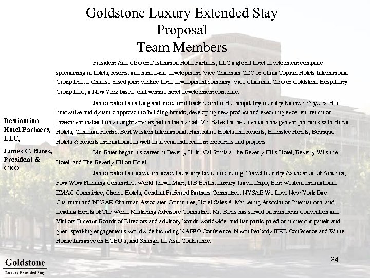 Goldstone Luxury Extended Stay Proposal Team Members President And CEO of Destination Hotel Partners,