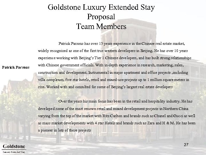 Goldstone Luxury Extended Stay Proposal Team Members Patrick Parsons has over 15 years experience