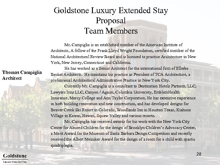 Goldstone Luxury Extended Stay Proposal Team Members Thomas Campiglia Architect Mr. Campiglia is an