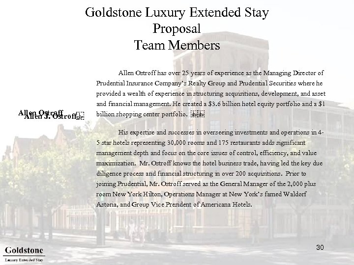 Goldstone Luxury Extended Stay Proposal Team Members Allen Ostroff has over 25 years of