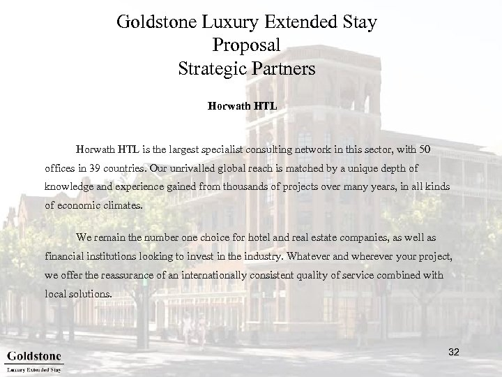 Goldstone Luxury Extended Stay Proposal Strategic Partners Horwath HTL is the largest specialist consulting