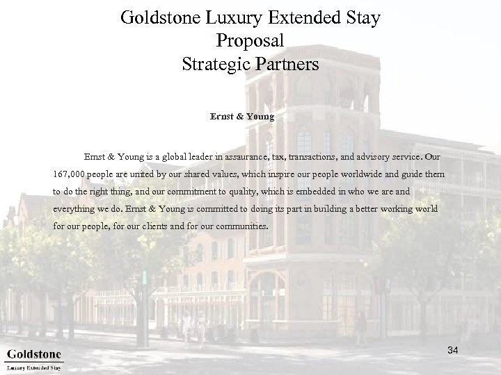 Goldstone Luxury Extended Stay Proposal Strategic Partners Ernst & Young is a global leader