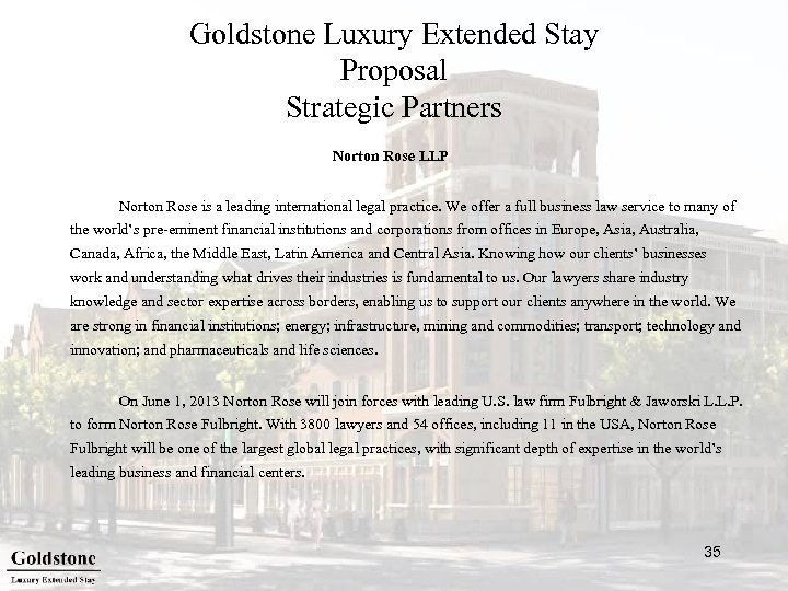 Goldstone Luxury Extended Stay Proposal Strategic Partners Norton Rose LLP Norton Rose is a