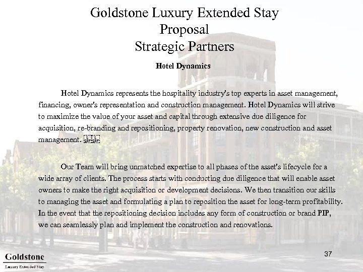 Goldstone Luxury Extended Stay Proposal Strategic Partners Hotel Dynamics represents the hospitality industry's top