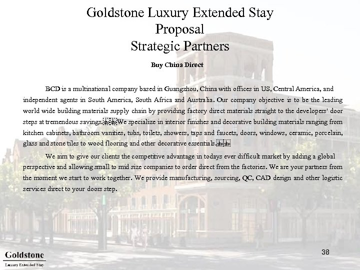 Goldstone Luxury Extended Stay Proposal Strategic Partners Buy China Direct BCD is a multinational