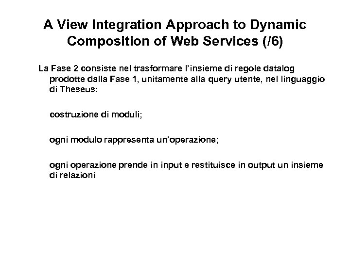 A View Integration Approach to Dynamic Composition of Web Services (/6) La Fase 2