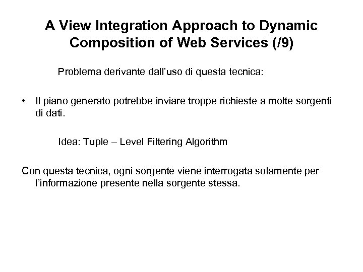 A View Integration Approach to Dynamic Composition of Web Services (/9) Problema derivante dall'uso