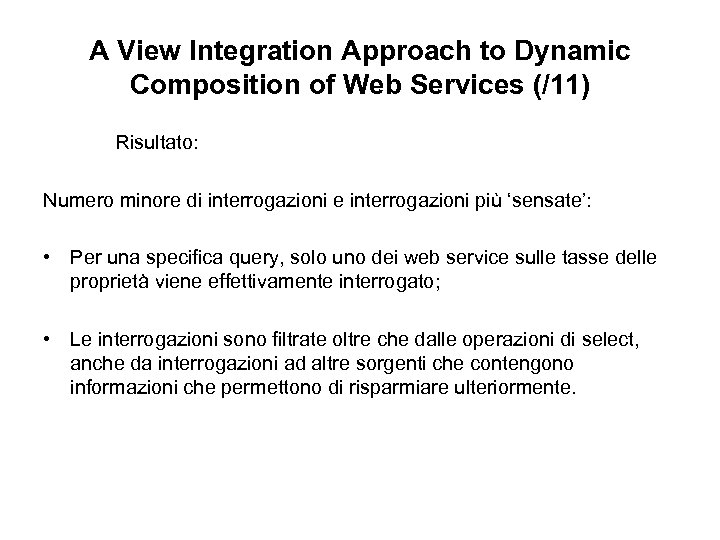 A View Integration Approach to Dynamic Composition of Web Services (/11) Risultato: Numero minore